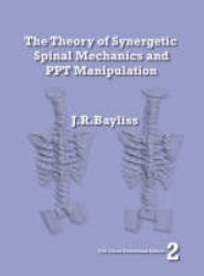 The Theory of Synergetic Spinal Mechanics and Ppt Manipulation - Edition 2