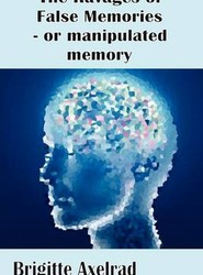 The Ravages of False Memories or Manipulated Memory