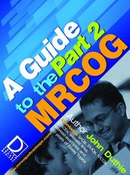 A Guide to the Part 2 MRCOG Examination