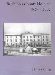 Brighton's County Hospital, 1828-2007