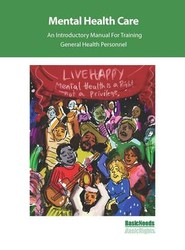 Mental Health Care - an Introductory Manual for Training General Health Personnel