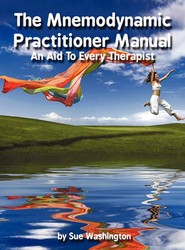 The Mnemodynamic Practitioner Manual - An Aid To Every Therapist