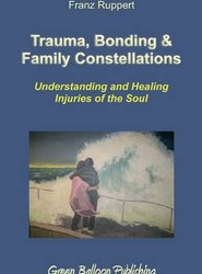Trauma, Bonding and Family Constellations