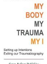 My Body, My Trauma, My I