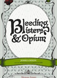 Bleeding, Blisters and Opium