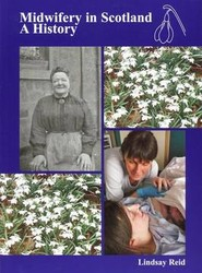 Midwifery in Scotland: A History