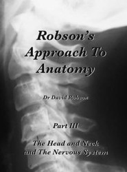 Robson's Approach to Anatomy: Pt. 3