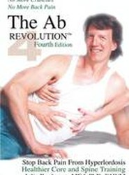 The AB Revolution Fourth Edition - No More Crunches No More Back Pain