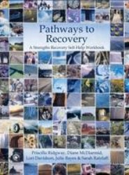 Pathways to Recovery Strengths Recovery Self-Help Workbook