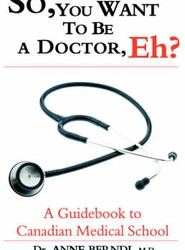So, You Want to be a Doctor, Eh? A Guidebook to Canadian Medical School
