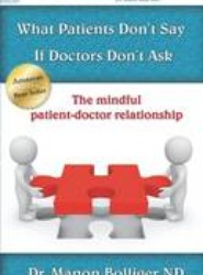 What Patients Don't Say If Doctors Don't Ask - The Mindful Patient-Doctor Relationship