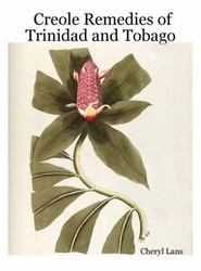 Creole Remedies of Trinidad and Tobago
