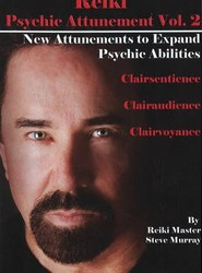 Reiki Psychic Attunement: New Attunements to Expand Psychic Ablilities v. 2