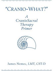 """Cranio-What?"" A CranioSacral Therapy Primer"