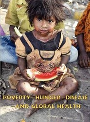 Poverty, Hunger, Disease, and Global Health
