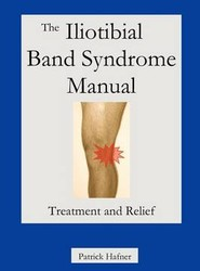 The Iliotibial Band Syndrome Manual