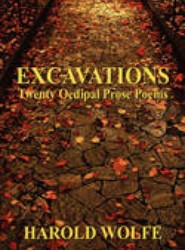 Excavations, Twenty Oedipal Prose Poems