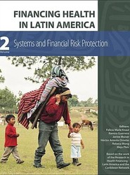Financing Health in Latin America: Systems and Financial Risk Protection v. 2
