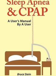 Sleep Apnea and CPAP - a User's Manual by a User