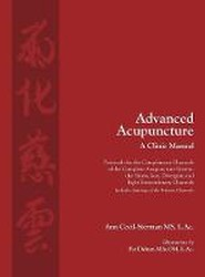 Advanced Acupuncture, A Clinic Manual