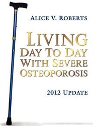 Living Day To Day With Severe Osteoporosis