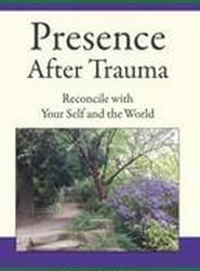 Presence After Trauma
