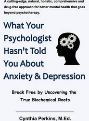 What Your Psychologist Hasn't Told You About Anxiety & Depression