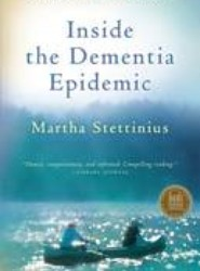 Inside the Dementia Epidemic