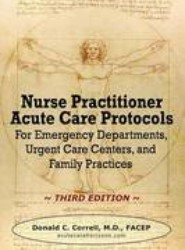 Nurse Practitioner Acute Care Protocols - Third Edition