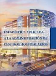 Estadistica Aplicada a la Administracion de Centros Hospitalarios
