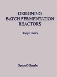 Designing Batch Fermentation Reactors