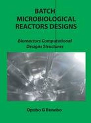 Batch Microbiological Reactors Designs