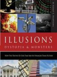 Illusions, Dystopia & Monsters