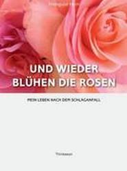 Und Wieder Bluhen die Rosen
