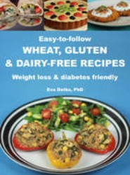 Easy-to-follow Wheat, Gluten & Dairy-free Recipes
