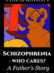 Schizophrenia - Who Cares?