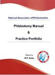National Association of Phlebotomists: Phlebotomy Manual & Practice Portfolio 2017