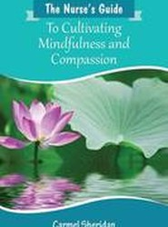 The Nurses' Guide to Cultivating Mindfulness and Compassion