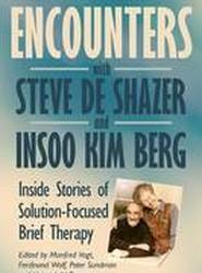 Encounters with Steve de Shazer and Insoo Kim Berg