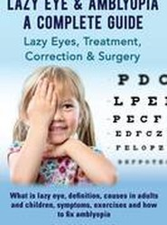 Lazy Eye & Amblyopia - A Complete Guide