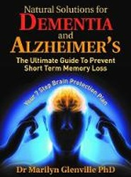Natural Solutions for Dementia and Alzheimer's