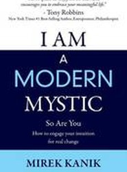 I Am a Modern Mystic - So Are You