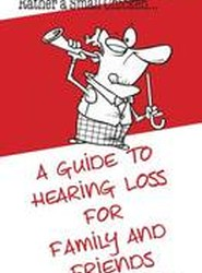 Rather a Small Chicken a Guide to Hearing Loss for Family and Friends