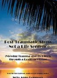 Post-Traumatic Stress - Not a Life Sentence