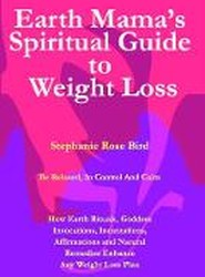 Earth Mama's Spiritual Guide to Weight-Loss