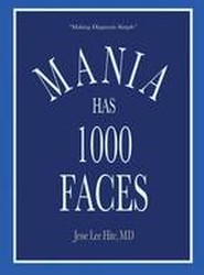 Mania Has 1000 Faces