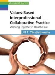 Values-Based Interprofessional Collaborative Practice