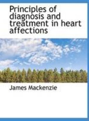 Principles of Diagnosis and Treatment in Heart Affections