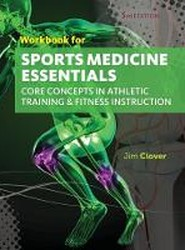 Workbook for Clover's Sports Medicine Essentials: Core Concepts in Athletic Training & Fitness Instruction, 3rd