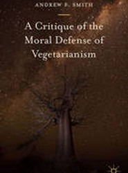 A Critique of the Moral Defense of Vegetarianism